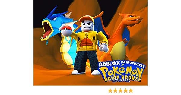 Roblox Pokemon Brick Bronze Using My 2nd Party Team And - Amazoncom Clip Roblox Pokemon Brick Bronze Adventures