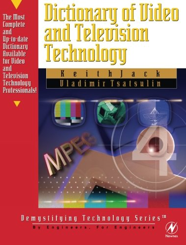 Dictionary of Video and Television Technology (Demystifying Technology Series)