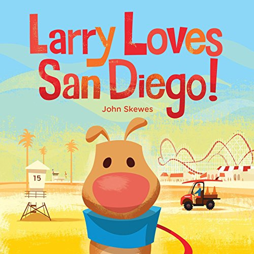 (Larry Loves San Diego!: A Larry Gets Lost Book)
