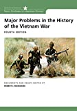 Major Problems in the History of the Vietnam War: Documents and Essays (Major Problems in American History Series)