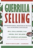 img - for Guerrilla Selling: Unconventional Weapons and Tactics for Increasing Your Sales by Bill Gallagher (2012-06-20) book / textbook / text book