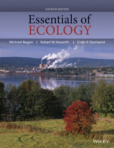Essentials of Ecology 4th edition by Begon, Michael, Howarth, Robert W., Townsend, Colin R. (2014) Paperback