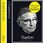 Sartre: Philosophy in an Hour | Paul Strathern