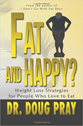 Book Fat and Happy? Weight Loss Strategies for People Who Love to Eat