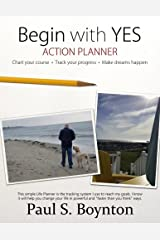 Begin with Yes - Action Planner Paperback