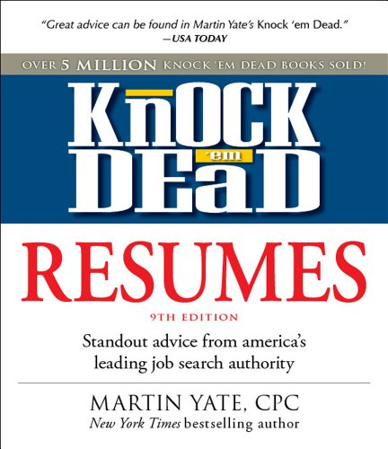 Knock 'em Dead Resumes: Standout Advice from America's...