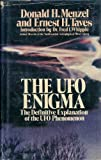 UFO Enigma-the Definitive Explanation of the UFO Phenomenon, Donald H. Menzel and Ernest H. Taves, 0385035969