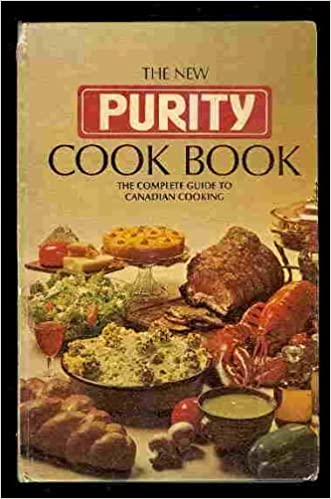 Purity cook book the complete guide to canadian cooking anna lee purity cook book the complete guide to canadian cooking anna lee scott books amazon forumfinder Image collections