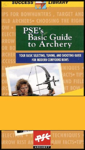 PSE's Basic Guide to Archery (Your Basic Selecting, Tuning, and Shooting Guide for Modern Compound Bows) VHS - Arrow Precision Crossbow