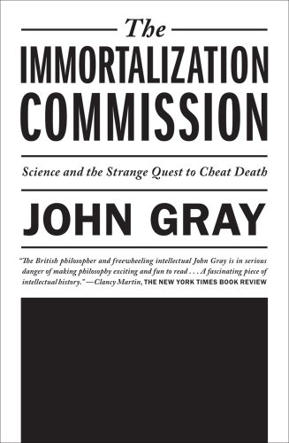 The Immortalization Commission: Science and the Strange Quest to Cheat Death