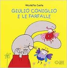 Giulio Coniglio e le farfalle: 9788857006901: Amazon.com