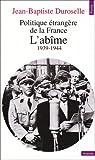 Politique étrangère de la France : L'abîme, 1939-1944 par Duroselle