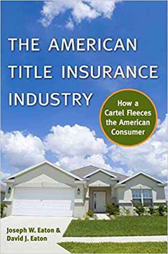 Amazon.com: The American Title Insurance Industry: How a ...