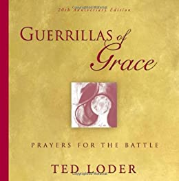 Guerrillas of grace prayers for the battle kindle edition by guerrillas of grace prayers for the battle by loder ted fandeluxe Gallery