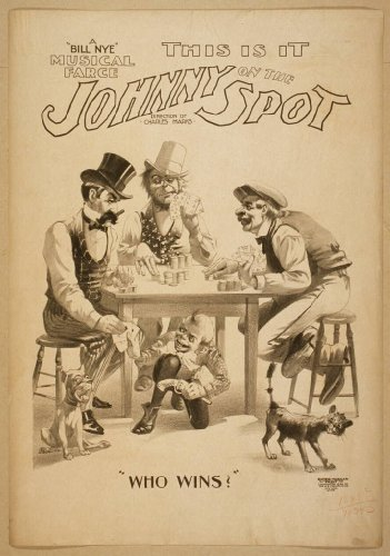 Poster This is it, Johnny on the spot a Bill Nye musical farce. 1898