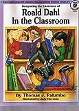 Roald Dahl in the Classroom, Grades 2-7, Thomas J. Palumbo, 0866537449