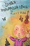 Livia's Impossible Hair, Karl Walsh, 1500634042