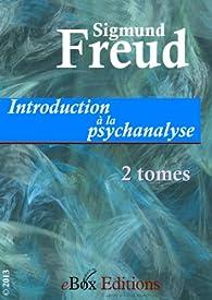 Introduction à la psychanalyse : Tomes I et II. par Sigmund Freud