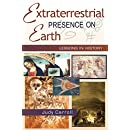 Extraterrestrial Presence on Earth: Lessons in History (Zeta Book 3)