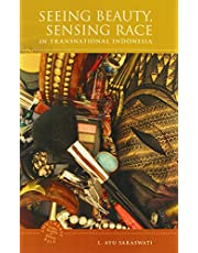 Seeing Beauty, Sensing Race in Transnational Indonesia