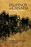 Filipinos in Canada : Disturbing Invisibility, Coloma, Roland Sintos and Catungal, John Paul, 1442645407
