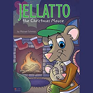 Jellatto the Christmas Mouse Audiobook