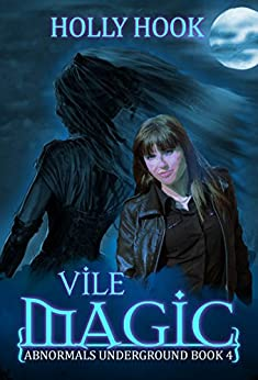 Vile Magic (Abnormals Underground #4) by [Hook, Holly]