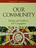 Our Community: Dealing With Conflict in Our Congregation (Congregational Leader)