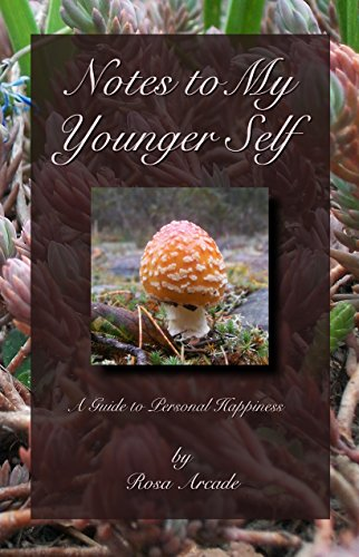 Notes To My Younger Self: A Guide to Personal Happiness (Notes to Self Book 1)
