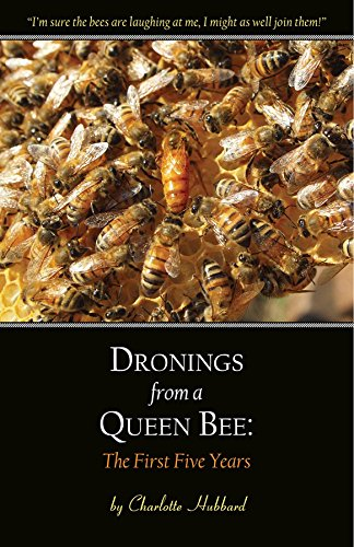 Dronings from a Queen Bee:  The First Five Years by [Hubbard, Charlotte]