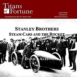 The Stanley Brothers: Steam Cars and the Rocket
