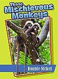 Those Mischievous Monkeys (Those Amazing Animals)
