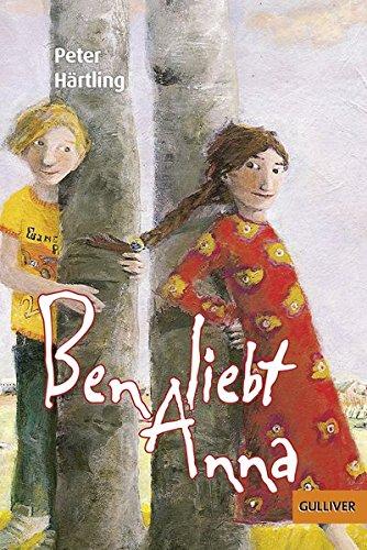 Ben Liebt Anna  Roman Für Kinder  Gulliver