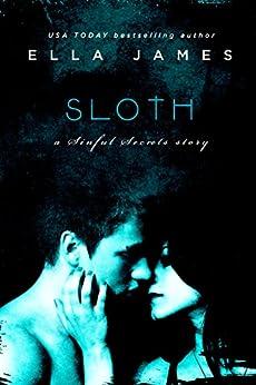 Sloth: A Sinful Secrets Romance by [James, Ella]
