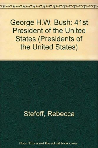 George H W  Bush  41St President Of The United States  Presidents Of The United States