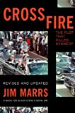 Crossfire: The Plot That Killed Kennedy by Jim Marrs front cover