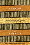African Immigrant Religions in America, , 0814762115