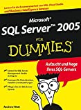 Microsoft SQL Server 2005 für Dummies: 2., Aktualisierte Auflage
