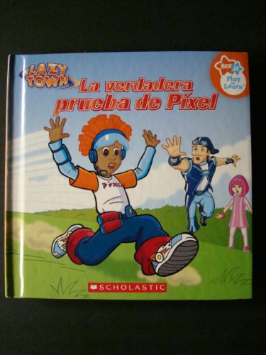 La Verdadera Prueba De Pixel (Nick Jr. Play to Learn (Lazy (Lazytown Nick Jr)