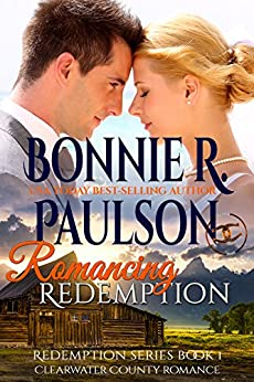 Romancing Redemption (The Redemption Series Book 1) by [Paulson, Bonnie R. ]