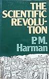 The Scientific Revolution, P. M. Harman, 0416350402