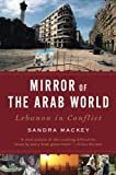 img - for Mirror of the Arab World: Lebanon in Conflict book / textbook / text book