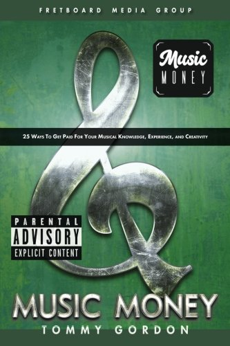Download Music Money: 25 Ways to Get Paid for Your Musical Knowledge, Experience, and Creativity ebook