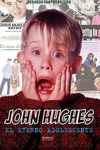 Descargar Libro John Hughes. El Eterno Adolescente Gerardo Santos Bocero