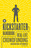 The Kickstarter Handbook: Real-Life Crowdfunding Success Stories