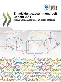 Entwicklungszusammenarbeit Bericht 2011: Jubilaumsausgabe Zum 50-Jahrigen Bestehen