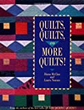 Quilts, Quilts and More Quilts!, Diana McClun and Laura Nownes, 0914881671