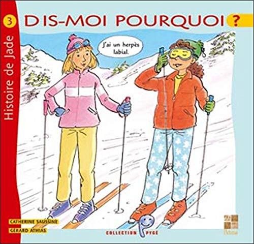 Dis-moi pourquoi ? Jai un herpès labial (French Edition) Gérard Athias