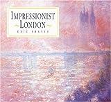 Impressionist London, Eric Shanes, 0896600777
