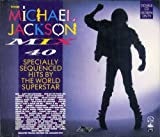 : The Michael Jackson Mix - 40 Specially Sequenced Hits By the World Superstar